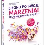Sięgnij po swoje marzenia! Alchemia zmian dla kobiet